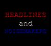 Headlines And Noisemakers